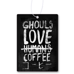 Ghouls Love Coffee Air Freshener