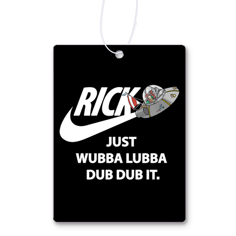 Just Wubba Lubba Dub Dub It Air Freshener