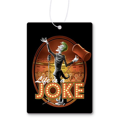 Life Is A Joke Air Freshener