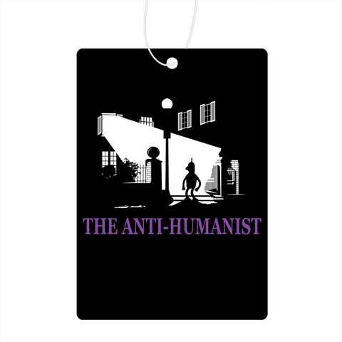 The Anti Humanist Air Freshener