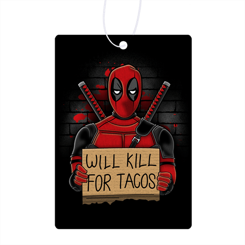 Will Kill For Tacos Air Freshener