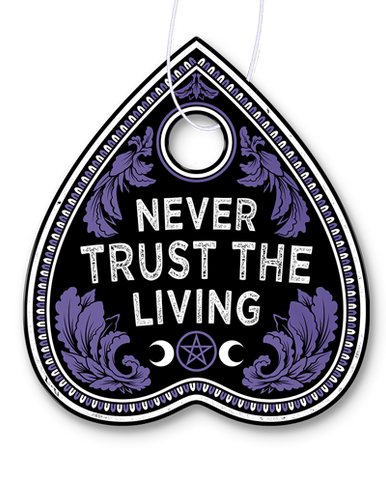 Never Trust The Living Planchette Air Freshener