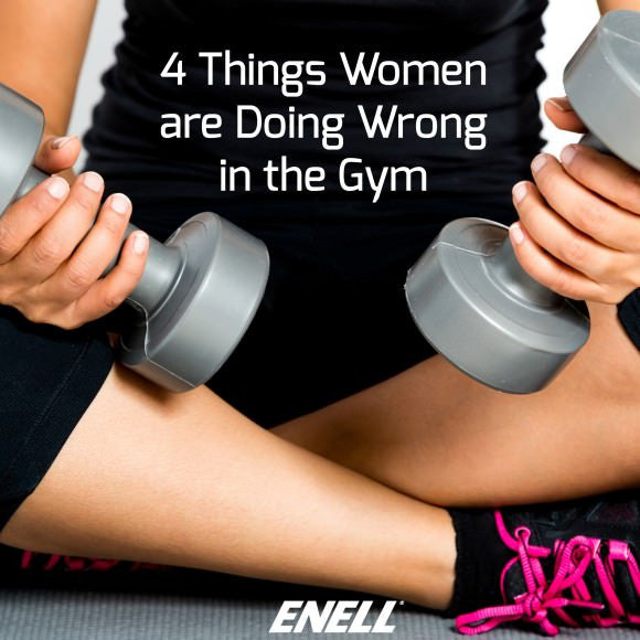 4 Things Women are Doing Wrong in the Gym