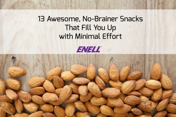13 Awesome, No-Brainer Snacks That Fill You Up with Minimal Effort