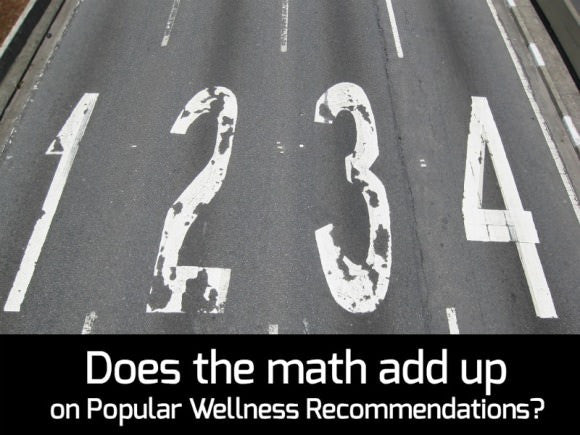 Does the Math Add Up on Popular Wellness Recommendations?