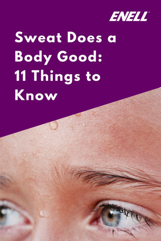 Sweat does a body good: 11 things to know