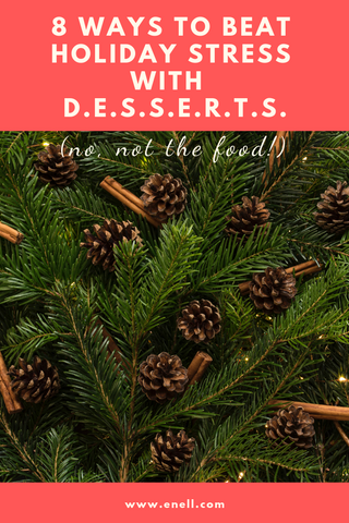 8 Ways to Beat Holiday Stress with DESSERTS