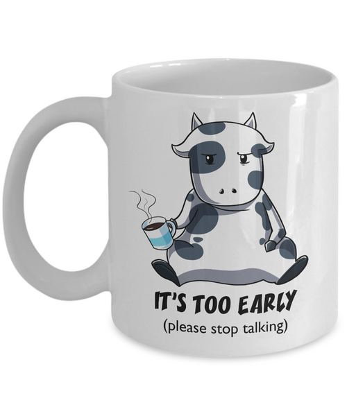 Too Early Coffee Mug