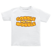 T-Shirt - Gobble 'Til You Wobble