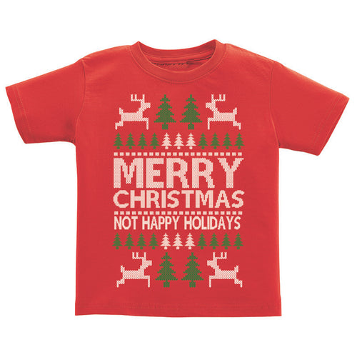 T-Shirt - Ugly Christmas Sweater - Merry Christmas Not Happy Holidays
