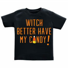 T-Shirt - Witch Better Have My Candy