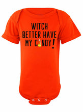 Onesie - Witch Better Have My Candy