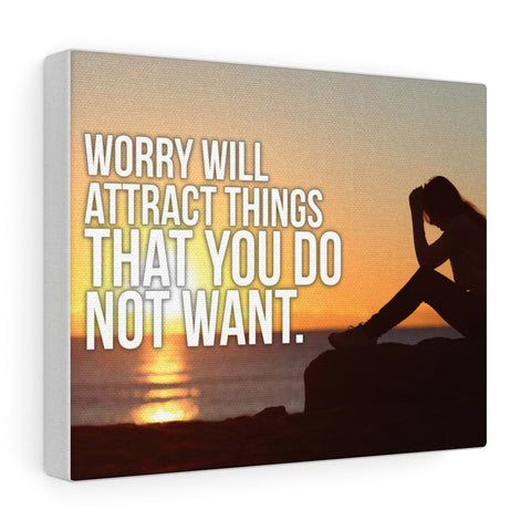 Worry Will Attract Bad Things - Christian Gallery Wrap