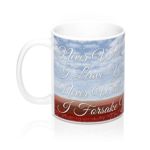 Never Will I Leave You - Christian Coffee Cup / Mug 11oz