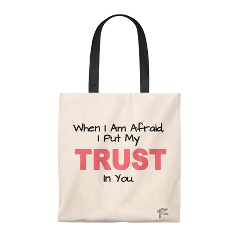 When I Am Afraid I Put My Trust In You - Tote Bag