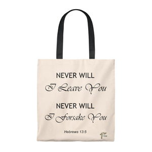 Never Will I Leave You, Never Will I Forsake You - Tote Bag