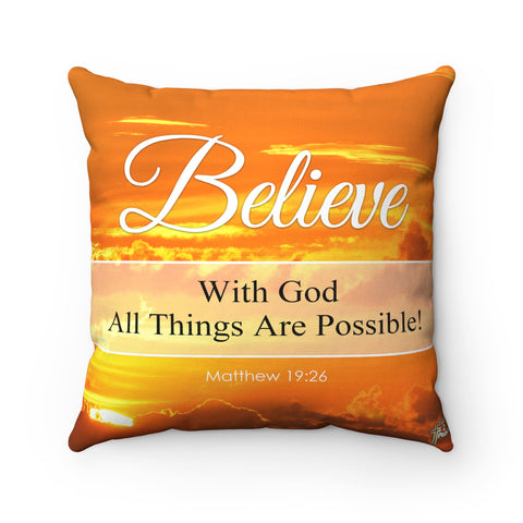 Believe With God All Things Are Possible - Printed Pillow