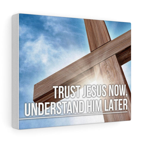 Trust Jesus Now - Christian Gallery Wrap