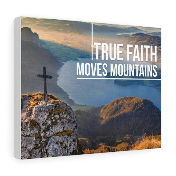 True Faith Moves Mountains - Christian Gallery Wrap