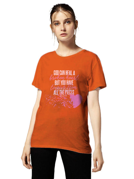 God Can Heal A Broken Heart Women's round neck tee shirt
