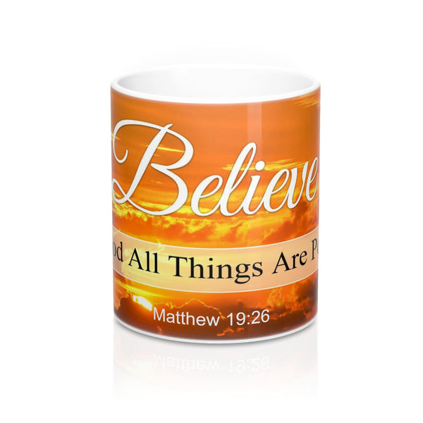 Believe - Christian Coffee Cup / Mug 11oz