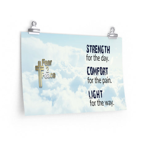 Strength For The Day, Comfort For The Pain, Light For The Way - Poster