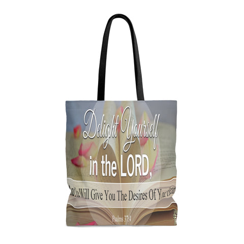 Delight Yourself In The Lord And He Will Give You The Desires Of Your Heart - Printed Tote Bag
