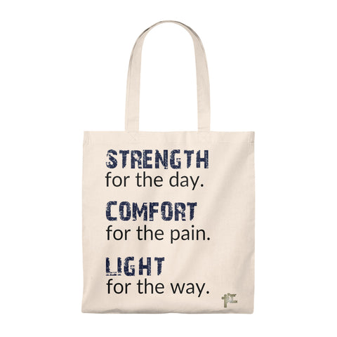Strength For The Day, Comfort For The Pain, Light For The Way - Tote Bag