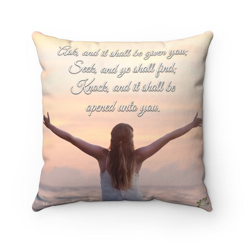 Ask And It Shall Be Given You - Printed Pillow