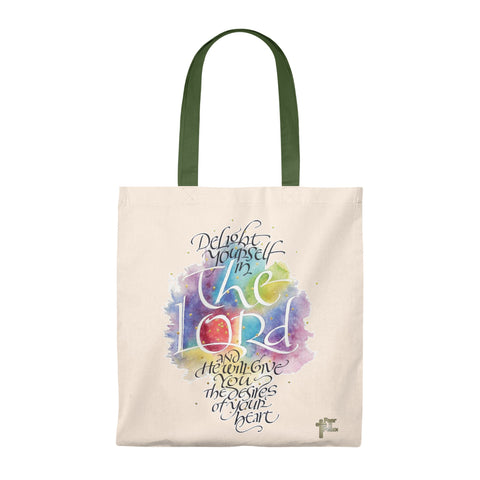 Delight Yourself In The Lord And He Will Give You The Desires Of Your Heart - Tote Bag