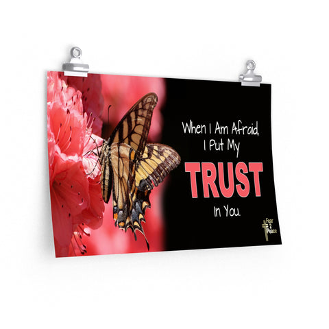 When I Am Afraid I Put My Trust In You - Poster