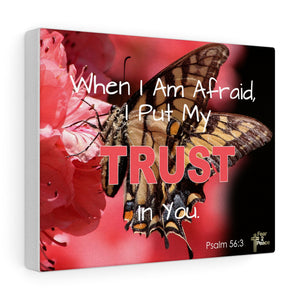 When I Am Afraid I Put My Trust In You - Custom Canvas Gallery Wraps