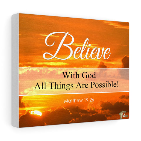 Believe With God All Things Are Possible - Custom Canvas Gallery Wraps