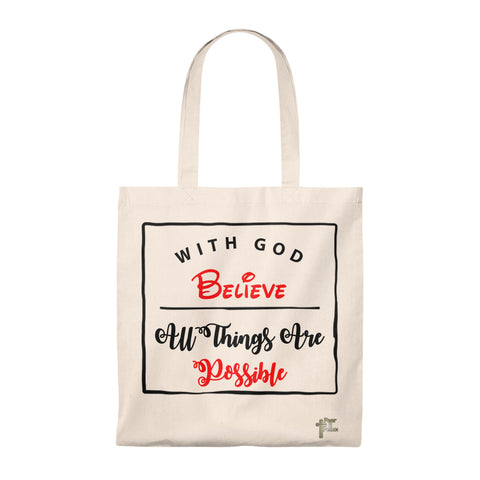 Believe With God All Things Are Possible - Tote Bag
