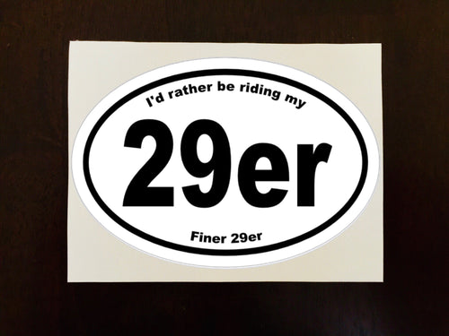 I'd Rather Be Riding my 29er Decal