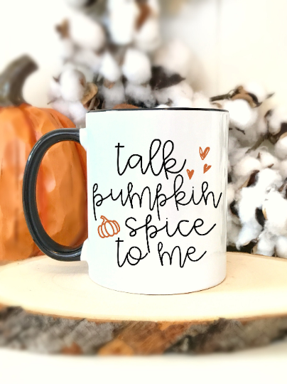 Talk Pumpkin Spice To Me Coffee Mug