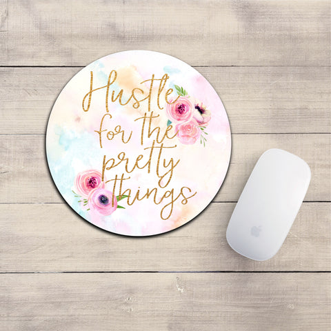 Hustle For The Pretty Things Mousepad