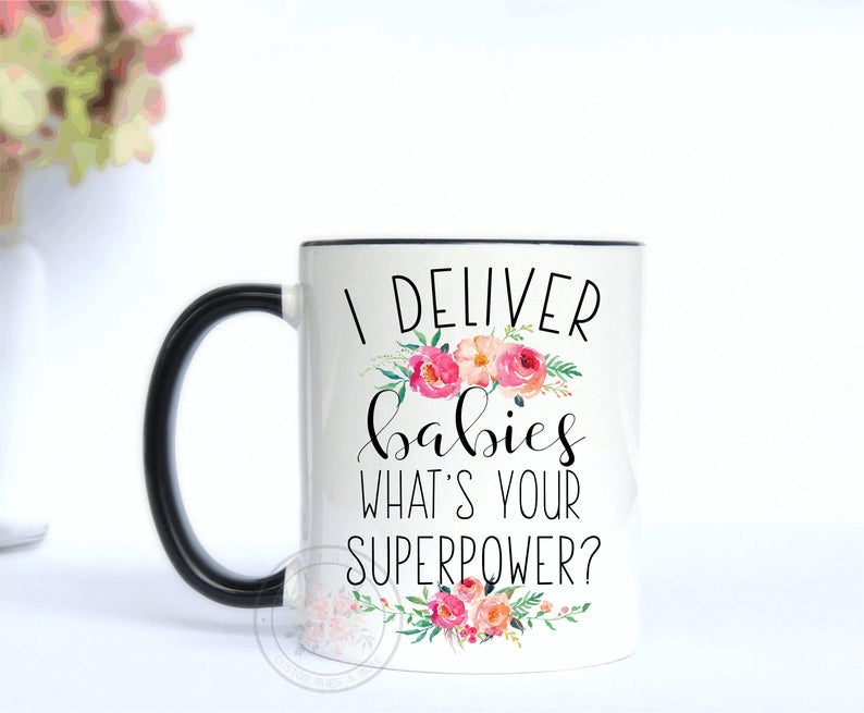 I Deliver Babies, What's Your Superpower? Coffee Mug