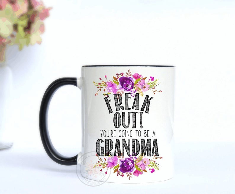 Freak Out! You're Going To Be A Grandma Mug
