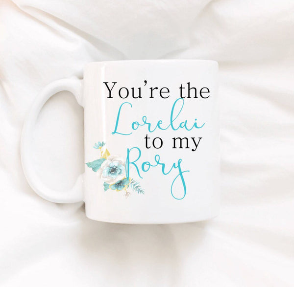 You're The Lorelai To My Rory Coffee Mug