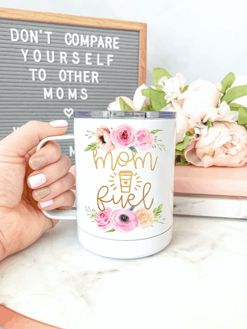Mom Fuel Everywhere Tumbler