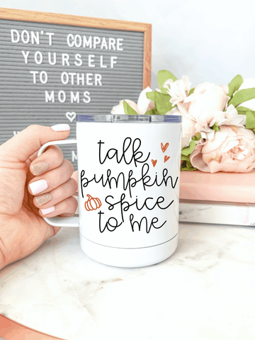 Talk Pumpkin Spice To Me Travel Tumbler.Eco Friendly Tumbler. Everywhere Tumbler