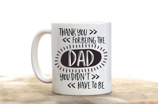 Thank you for being the DAD you didn't have to be/Stepfather Gift