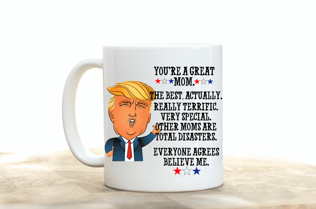 Trump Mother's Day Mug.Best Mom Ever.