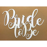 Bride to be wedding sign