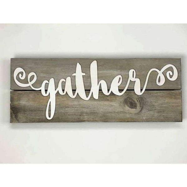 Gather Wooden Rustic Sign