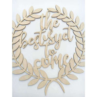 The Best is yet to come Wooden Wedding cutout