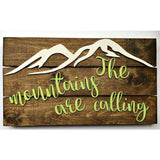 The Mountains are calling so I must go rustic sign