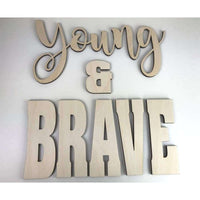 Young and Brave Wood Cutout