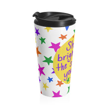 Shine bright like the star that you are - Stainless Steel Travel Mug